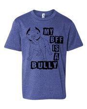My BFF is a Bully Youth T Shirt