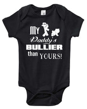 MY DADDY'S BULLIER BABY ONESIE 4 COLORS