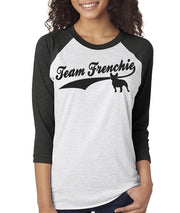 Team Frenchie Women's French Buldog Baseball Tee  Sizes XS-3X Unisex Sizing