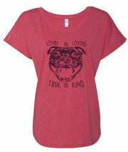 True & Kind Loving and Loyal Pit Bull Flowy Style Shirt