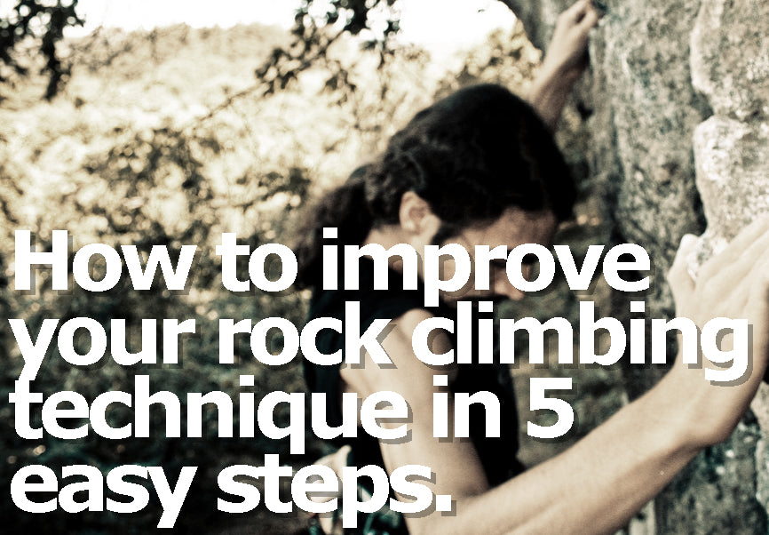 How to improve your rock climbing technique in 5 easy steps