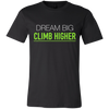 Dream Big Climb Higher