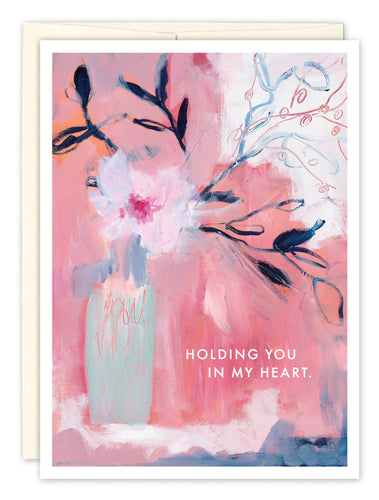 Get Well Card: HOLDING YOU IN MY HEART