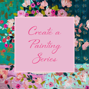 CREATE A PAINTING SERIES Online Class