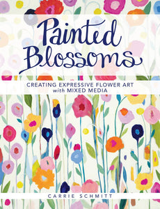 Painted Blossoms: A Signed Copy of My Art Book