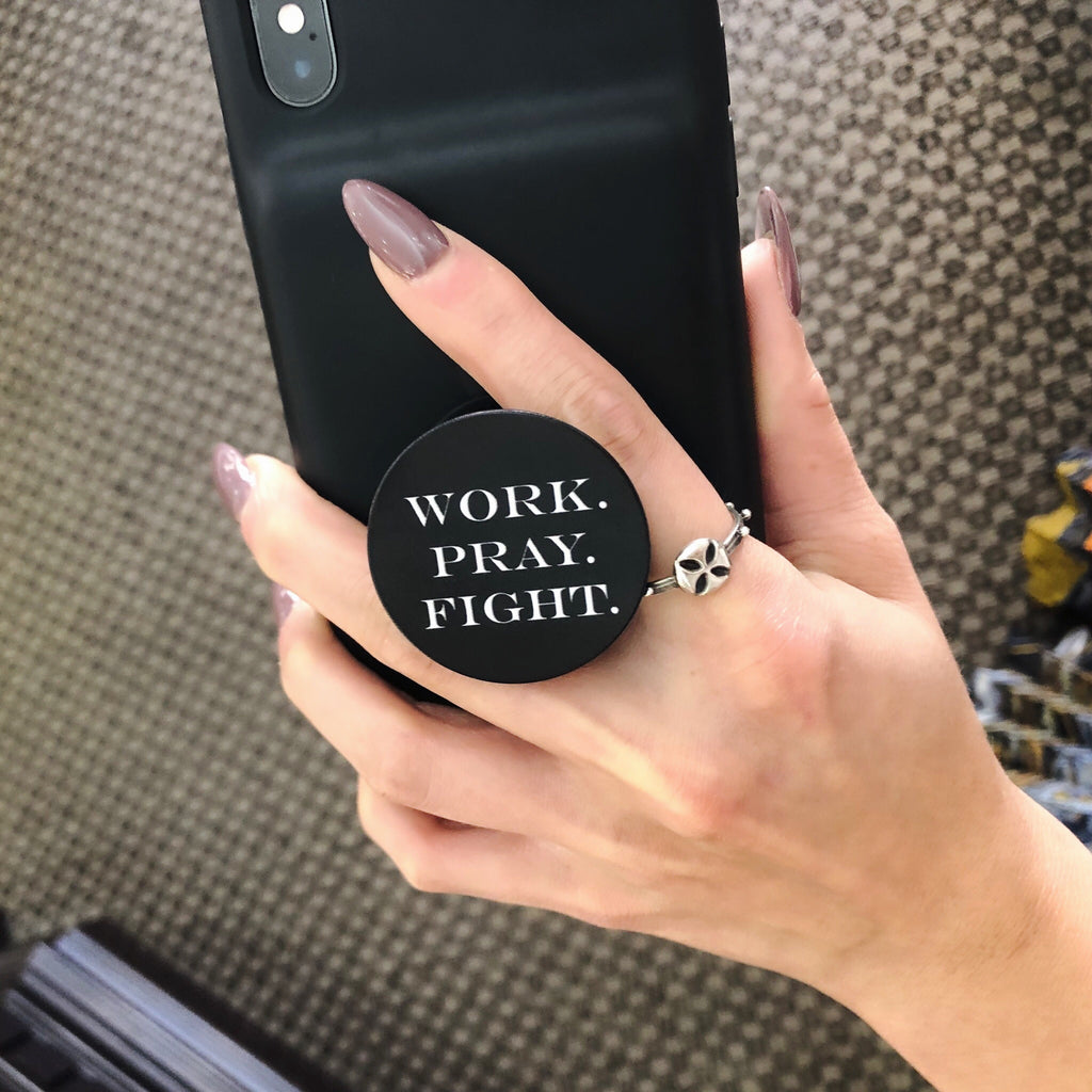 Work. Pray. Fight. PopSocket