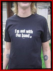 I'm Not With The Band Men's T-Shirt