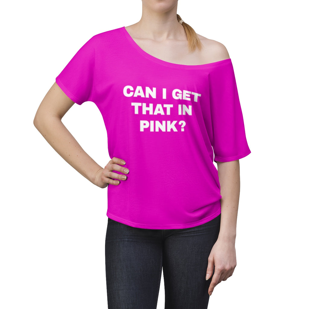 Can I Get That in Pink? Women's Slouchy top