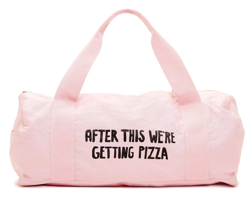 Work It Out After This We're Getting Pizza Gym Bag