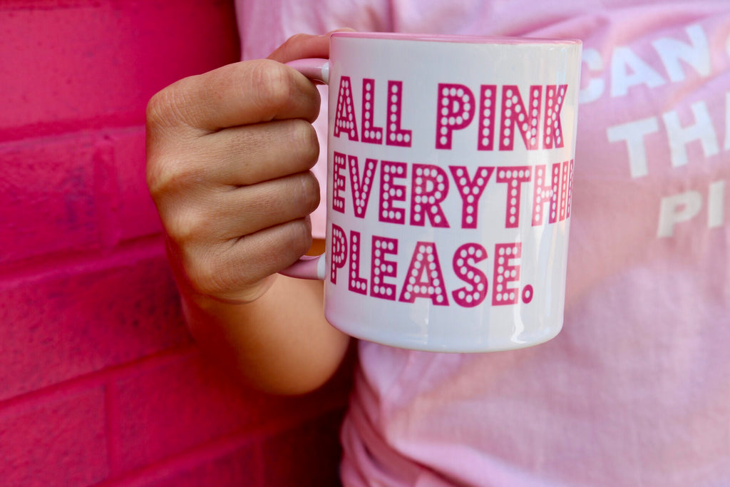 All Pink Everything Please