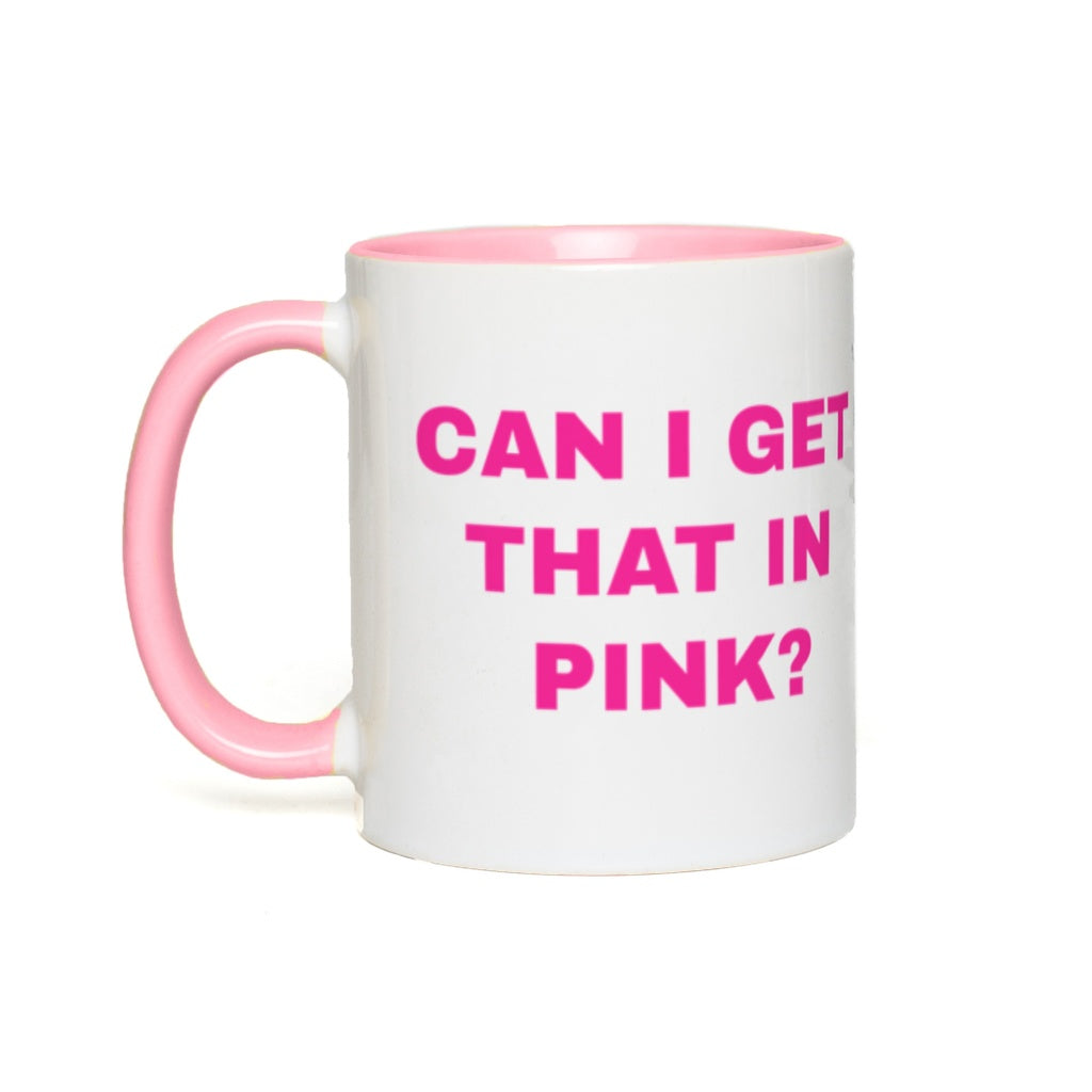Can I Get That in Pink? Pink Mug Handle & Inside