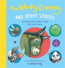 The Wonky Donkey and Other Stories :10 Year Anniversary - Craig Smith