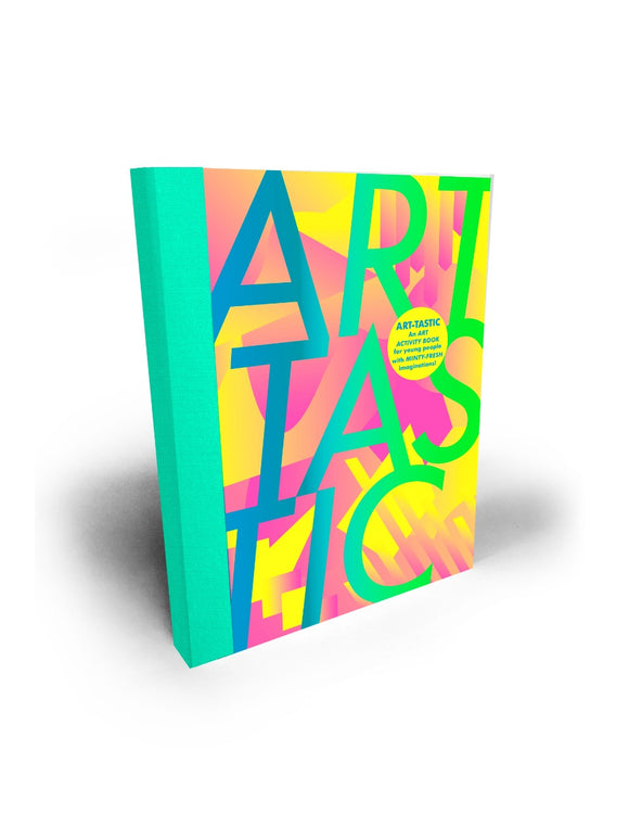 Art-Tastic : An Art Activity Book For Young People With Minty-Fresh  Imaginations - Christchurch Art Gallery