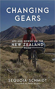 Changing Gears - Ups & Downs On The New Zealand Road - Sequoia Schmidt