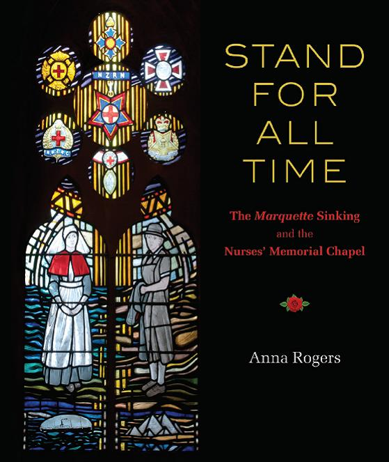 Stand For All Time: The Marquette Sinking & The Nurses Memorial Chapel - Anna Rogers