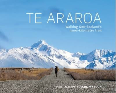 Te Araroa - Walking New Zealand's 3000km Trail