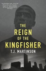 The Reign of the Kingfisher - T.J. Martinson