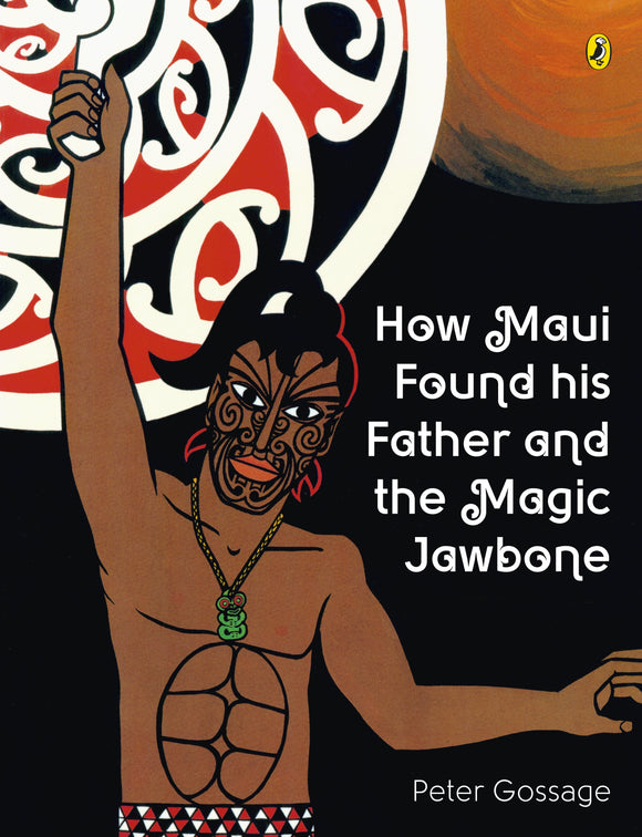 How Maui Found His Father and the Magic Jawbone - Peter Gossage