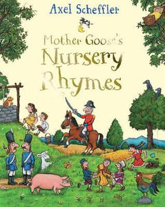 Mother Goose's Nursery Rhymes - Axel Scheffler