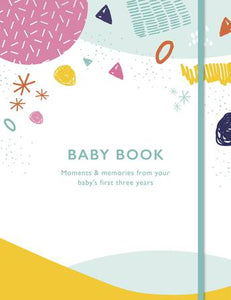 Baby Book - Moments and memories from your baby's first three years