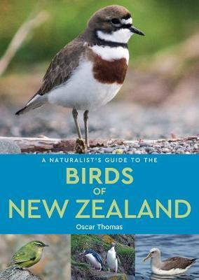 A Naturalist's Guide to the Birds of New Zealand - Oscar Thomas