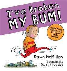 I've Broken My Bum! - Dawn McMillan