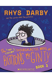 The Top Secret Intergalactic Notes of Buttons McGinty Book #3 - Rhys Darby