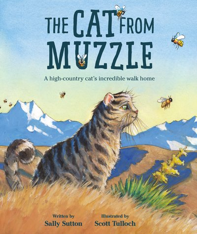 The Cat From Muzzle : A High Country Cat's Incredible Walk Home - Sally Sutton