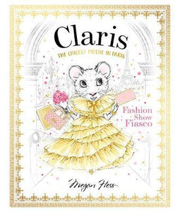 Claris:  Fashion Show Fiasco - Megan Hess