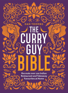 The Curry Guy Bible: Recreate Over 200 Indian Restaurant and Takeaway Classics at Home - Dan Toombs