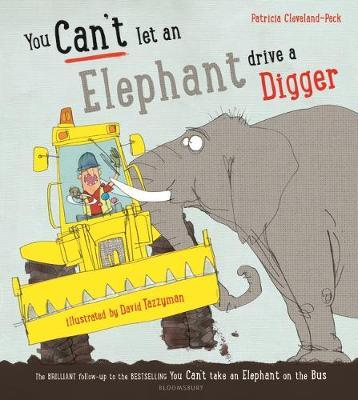 You Can't Let an Elephant Drive a Digger - Patricia Cleveland-Peck