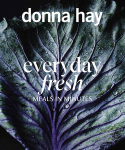 Everyday Fresh: Meals in Minutes  - Donna Hay