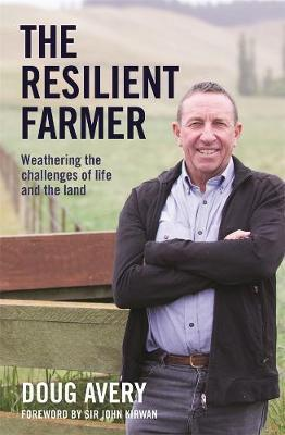 The Resilient Farmer -  Doug Avery