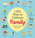 1,001 Ways to Celebrate Family: And Create Lasting Memories