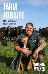Farm for Life Mahi, mana and life on the land - Tangaroa Walker