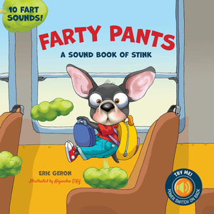 Farty Pants : A Sound Book of Stink - Eric Geron