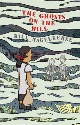 The Ghosts on the Hill - Bill Nagelkerke