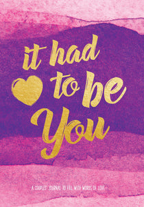 It Had To Be You: A Couple's Journal to Fill with Words of Love