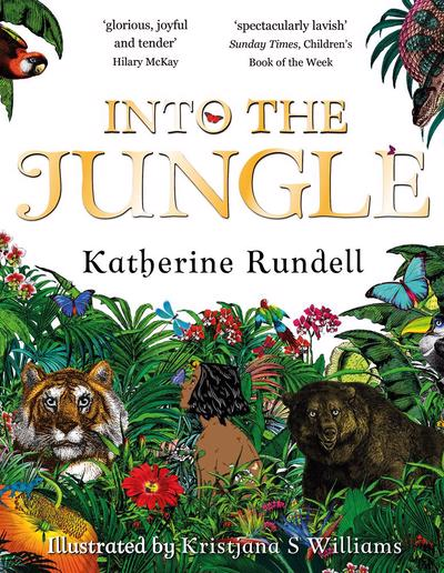 Into The Jungle - Katherine Rundell