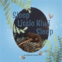 Sleep Little Kiwi, Sleep - Deborah Hinde