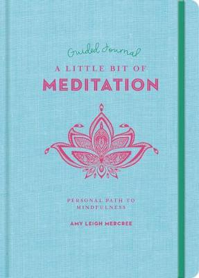 A Guided Journal : Little Bit of Meditation - Amy Leigh Mercree