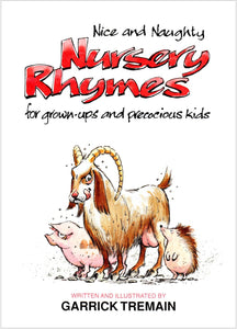 Nice & Naughty Nursery Rhymes : For Grown-Ups & Precocious Kids - Garrick Tremain