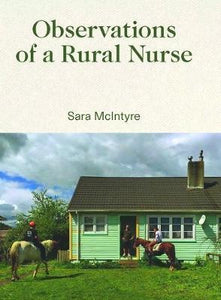 Observations of a Rural Nurse - Sara McIntyre