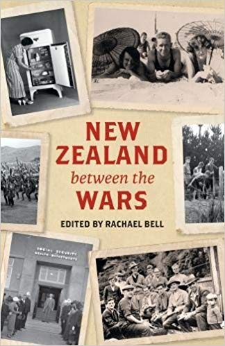 New Zealand between the Wars - Edited by Rachael Bell