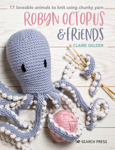 Robyn Octopus and Friends - Claire Gelder