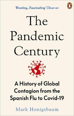 The Pandemic Century - Mark Honigsbaum