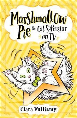 Marshmallow Pie The Cat Superstar On TV Book 2 - Clara Vulliamy