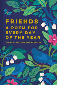 Friends: A Poem For Every Day Of The Year - Jane McMorland Hunter