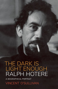 Ralph Hotere: The Dark is Light Enough - Vincent O'Sullivan