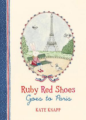 Book #2 :Ruby Red Shoes Goes to Paris - Kate Knapp